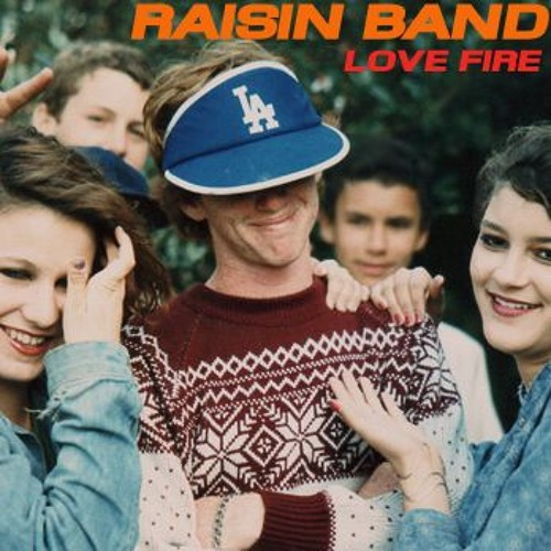 Raisin Band - Love Fire