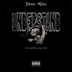 Understand (Prod. Lazybones x Devin Miles)