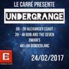 LIVE UnderGrange - 24/02/2017 - LE CARRÉ Club