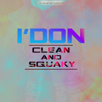 I DON - CLEAN AND SQUAKY