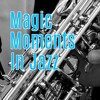 CRN Segments - Magic Moments In Jazz - Yardbird Suite