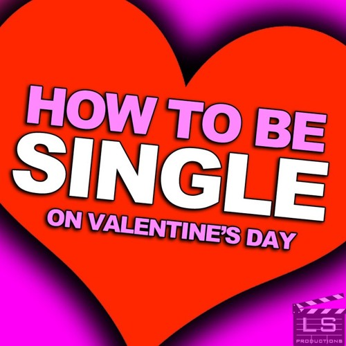 How to be single on valentines day instrumental a jacksfilms how to be single on valentines day instrumental a jacksfilms cover by thelarkshark the lark shark free listening on soundcloud ccuart Images