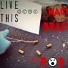 Mack Feat. Fat Rob - Live This Life (Prod. by AntBeatz)