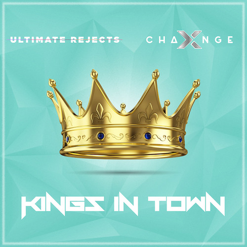 X-Change & Ultimate Rejects - Kings In Town (feat. MX Prime) [FREE DOWNLOAD]