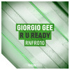 Giorgio Gee - R U Ready (Original Mix) [FREE DL]