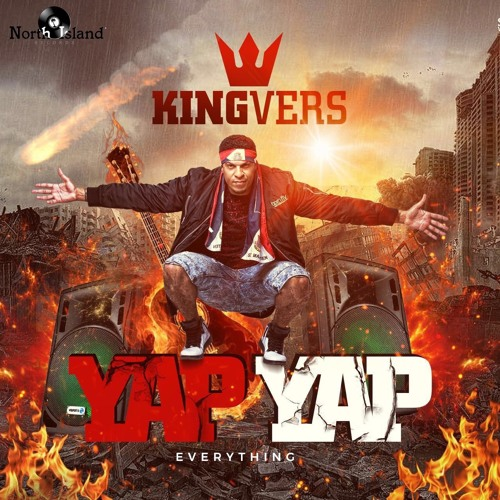 "King Vers: ""Yap Yap"" (Everything)"