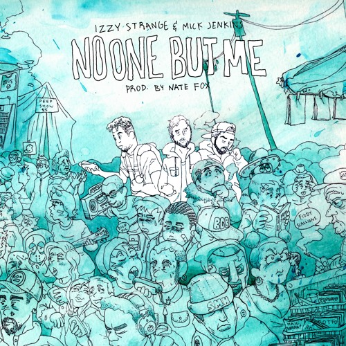 No One But Me Ft Mick Jenkins (Prod. By Nate Fox)