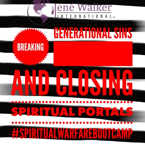 Spiritual Warfare Bootcamp 5 Breaking Generational Sins and Closing Spiritual Portals