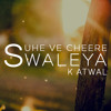 Suhe Ve Cheere Waleya | K Atwal (Official Audio)
