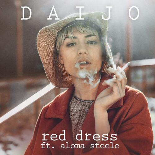 Daijo - Red Dress ft. Aloma Steele