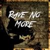 NZN - Rave No More (Original Mix)