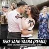 Tere Sang Yaara Remix DJ Zedi