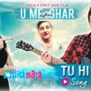 Tu Hi Tha - Darshan Raval - U Me Aur Ghar - Simran Kaur Mundi and Omkar Kapoor - ClickMaza.com