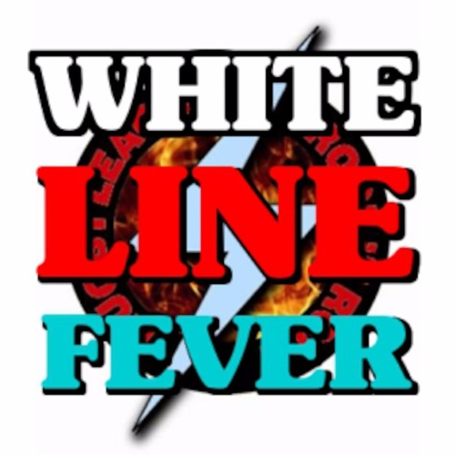 WHITE LINE FEVER Podcast: Episode 91