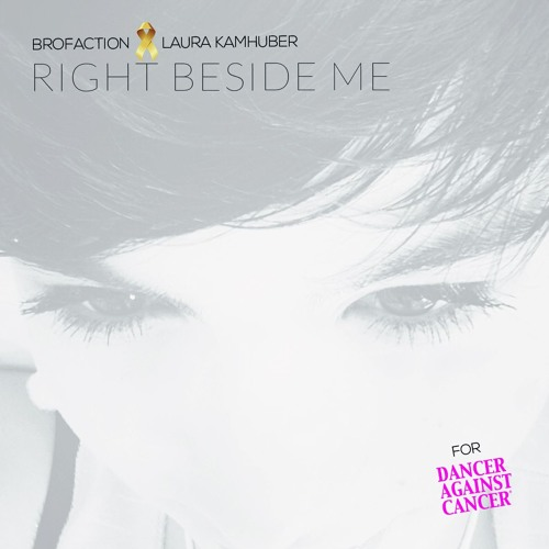 Brofaction feat. Laura Kamhuber - Right Beside Me (Official Dancer Against Cancer Song 2017)