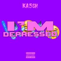Ka5sh - I'm Depressed