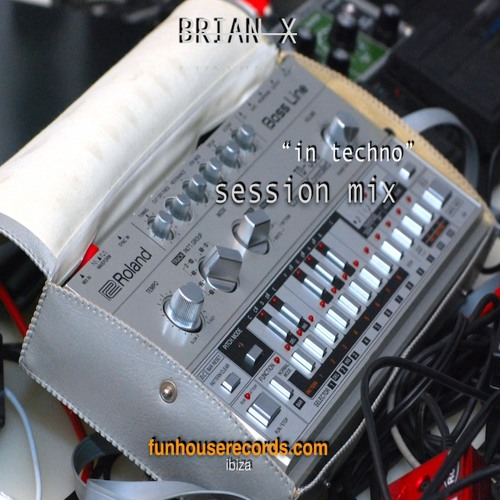 """""""IN TECHNO"""" By BRIAN X (Session mix)"""