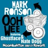 Mark Ronson Ft. Ghostface Killah, Nate Dogg & Trife - Ooh Wee [Moombahton 2017 Rework]