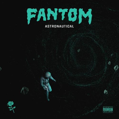 Fantom Limb - Astronautical (prod. Fantom Limb)