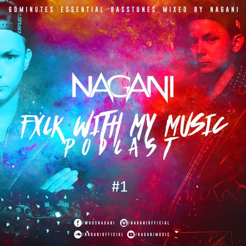 Fxck With My Music Podcast #1 by NAGANI - Free download on ToneDen