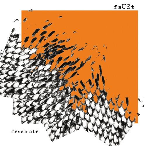faUSt - Fresh Air (Preview)