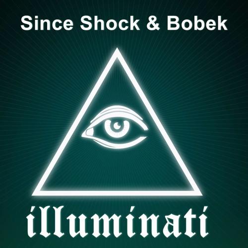 Since Shock & Bobek - Illuminati (Original Mix)