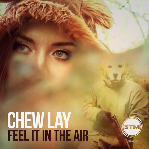 Chew Lay - Feel It In The Air