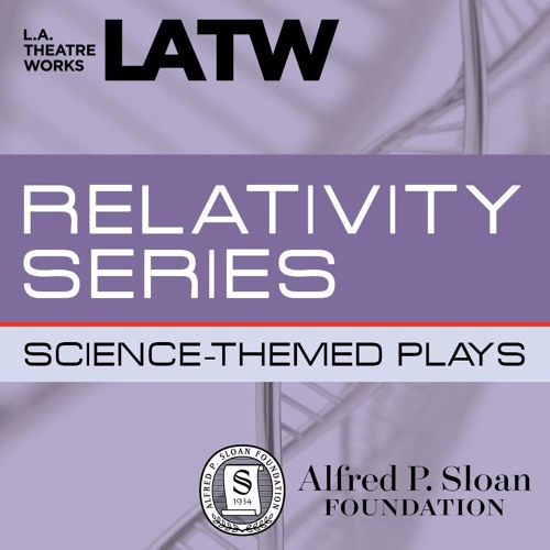 L.A. Theatre Works Presents The Relativity Series