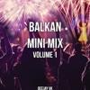 Balkan Mini Mix Volume 1