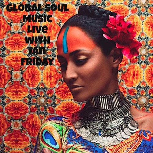 Global Soul Music Live with Ian Friday 2-28-17