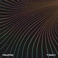 Paloma - Touch