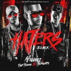 J Alvarez Ft. Bad Bunny & Almighty Haters (Remix)