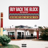Rick Ross - Buy Back The Block (Ft. Nipsey Hussle, E-40, Fat Joe & Slim Thug)