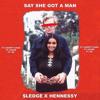 Say She Got A Man feat. Choppy Chan, Chvse, XG (Prod by. $ledge)