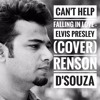 Can't stop falling in love by Elvis Presley Cover by Renson D'Souza