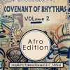 Covenant Of Rhyhms Vol 2(Afro Edition Sample)