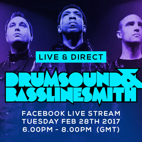 Drumsound & Bassline Smith - Live and Direct #27 [28-02-17]