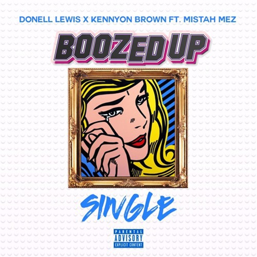 Donell Lewis x Kennyon Brown - Single (Boozed Up Remix)