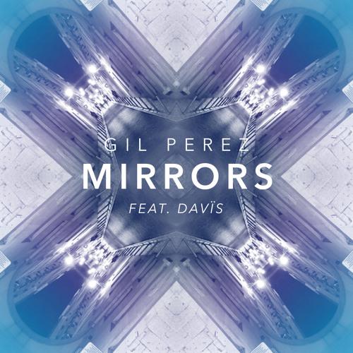 Gil Perez - Mirrors (feat. Davïs)
