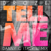 DROZE Tell Me (Danny G Italy Remix)