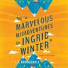 The Marvelous Misadventures Of Ingrid Winter By Js Drangsholt Mp3