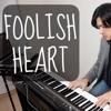 Foolish Heart - Piano Covers