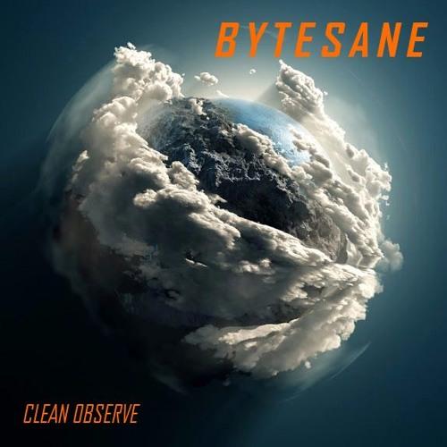 BYTESANE - Clean Observe