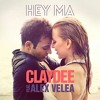 Claydee Ft. Alex Velea - Hey Ma (Tonny Remix)
