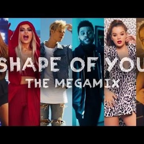 SHAPE OF YOU - Pop Songs 2017 (Megamix 2017) Justin Bieber · Ariana Grande · S.Gomez · Ed Sheeran