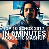 Top Ten Songs 2017 Mashup (Acoustic Medley) [WITH VIDEO]