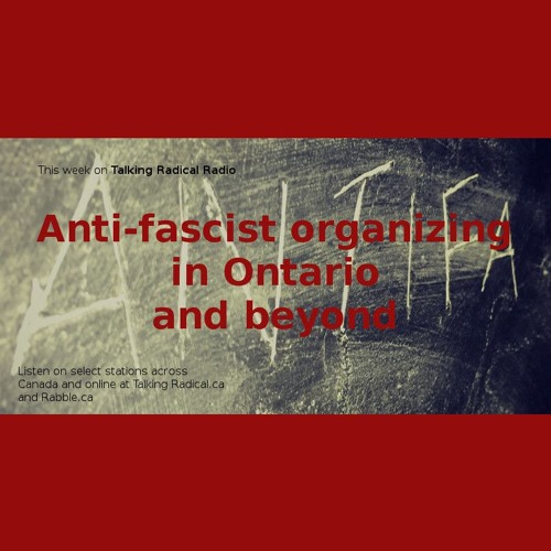 TRR ep. 207 (Feb. 22/2017): Anti-fascist organizing in Ontario and beyond