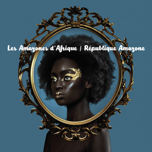 """Anisokoma"" by Les Amazones d'Afrique"