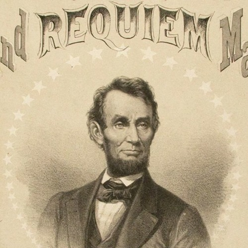 """Farewell, Father, Friend"": Lincoln's Death in Music and Letters"