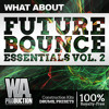 Future Bounce Essentials 2 | 400+ Presets, Sampes & Construction Kits